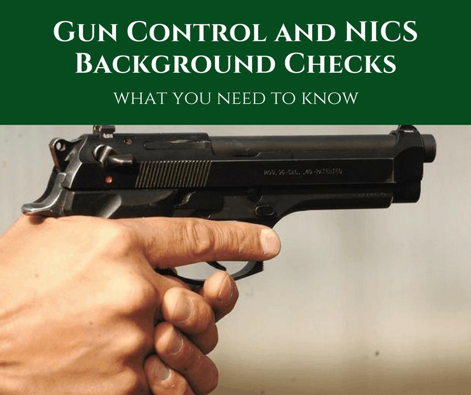 Gun Control and NICS Background Checks