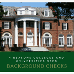 4 Reasons Colleges and Universities Need Background Checks