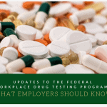 Updates to the Federal Workplace Drug Testing Program
