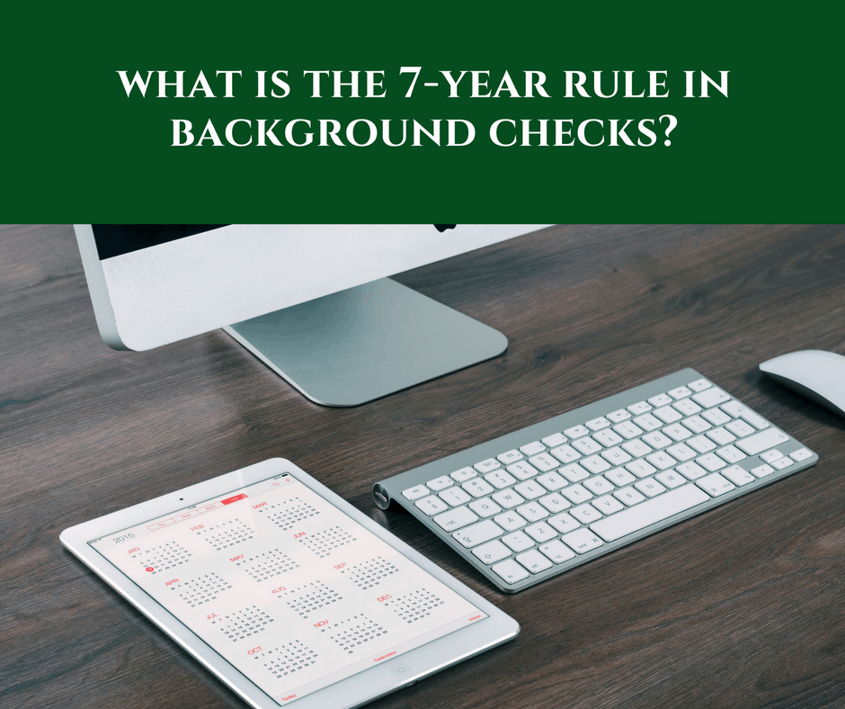 7 Year Rule in Background Checks