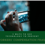 5 Ways to Use Technology to Prevent WORKERS' COMPENSATION FRAUD